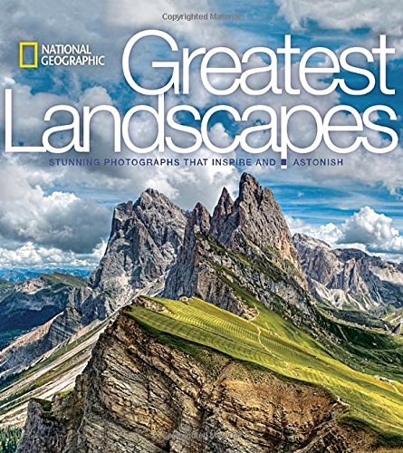 national-geographic-greatest-landscapes-stunning-photographs-that-inspire-and-astonish