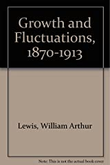 Growth and Fluctuations, 1870-1913 Hardcover
