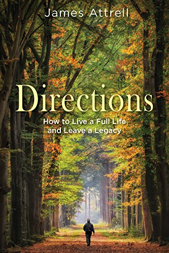 Directions: How to Live a Full Life and Leave a Legacy