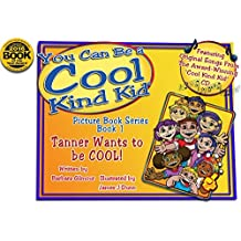 Cool Kind Kid, You Can be a Cool Kind Kid Picture Book Series-Book 1, Tanner Wants to be COOL! by Barbara Gilmour (2011-08-02)