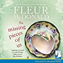 The Missing Pieces of Us Audiobook by Fleur McDonald Narrated by Anna Hruby