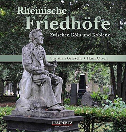 Rheinische Friedhöfe zwischen Köln und Koblenz