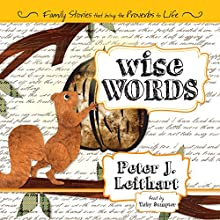 Wise Words: Family Stories That Bring the Proverbs to Life Audiobook by Peter J. Leithart Narrated by Toby J. Sumpter