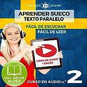 Aprender Sueco - Fácil de Leer - Fácil de Escuchar - Texto Paralelo: Curso en Audio, No. 2 [Learn Swedish - Easy Reader - Easy Audio - Parallel Text: Audio Course No. 2]: Lectura Fácil en Sueco |  Polyglot Planet