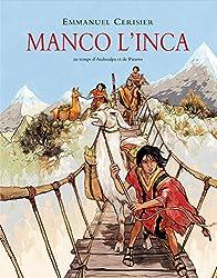 Manco l'inca : Au temps d'Atahualpa et de Pizarro