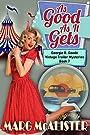 As Good As It Gets: Georgie B. Goode Vintage Trailer Mysteries Book 7 (Georgie B. Goode Gypsy Caravan Cozy Mystery)