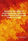 img - for Measuring the Impact of Interprofessional Education on Collaborative Practice and Patient Outcomes book / textbook / text book