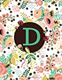 D: Floral Frame Monogram Initial D Composition Journal diary Notebook Gift To Write in For Her, Women, Men, Ladies, Girls, 160 Pages Paperback (Floral Monogram Collections) (Volume 56)