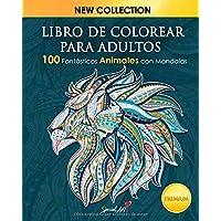 Libro de colorear para adultos: 100 Fantásticos Animales