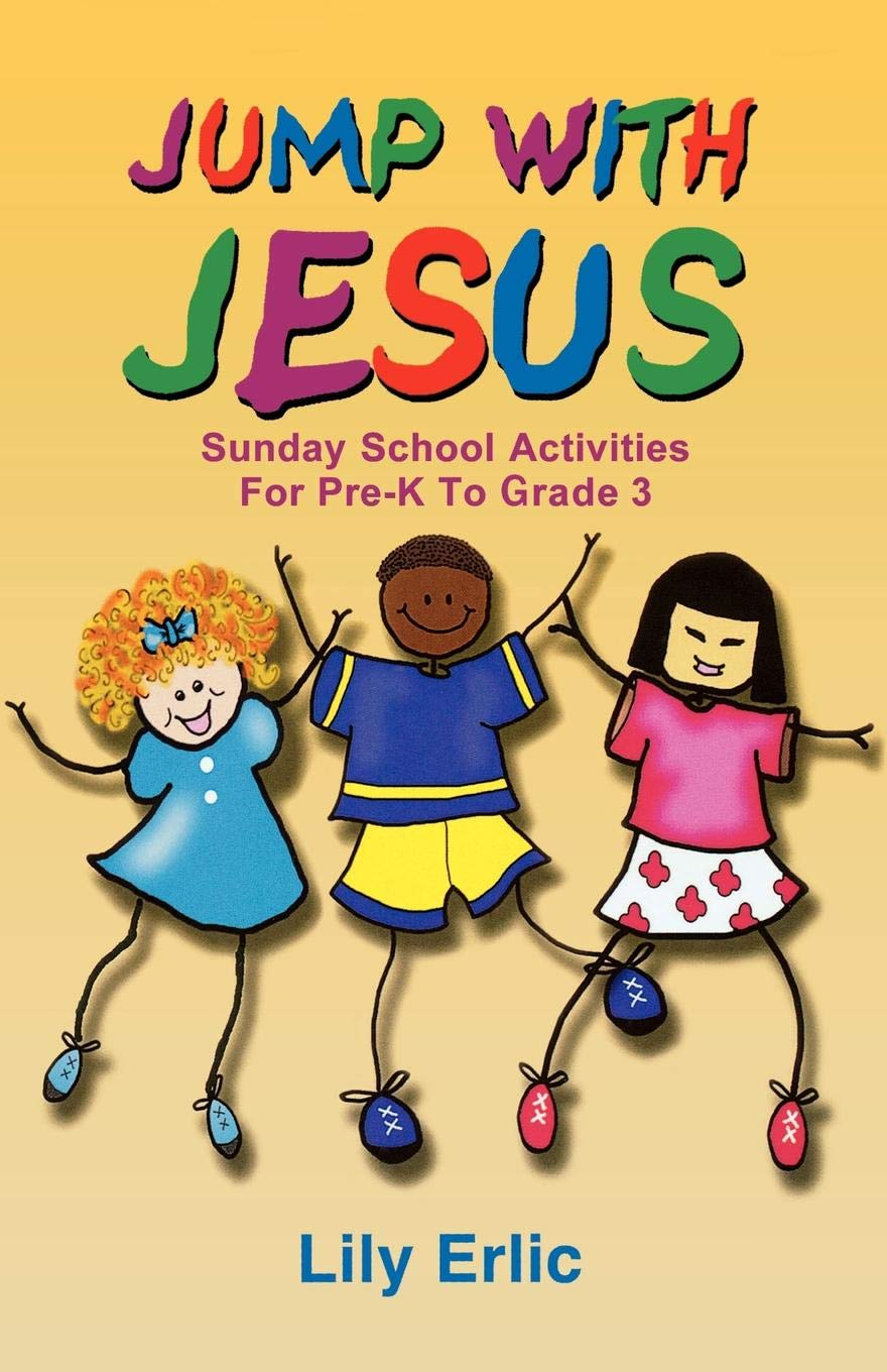 Jump with Jesus!: Sunday School Activities for Pre-K to