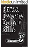 Three Twenty-Dollar Bills