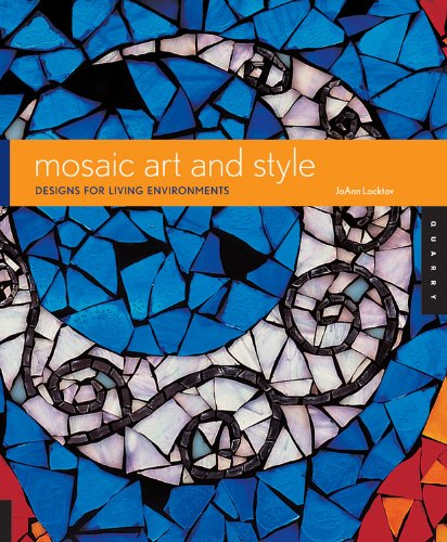 Pdf Home Mosaic Art and Style: Designs for Living Environments