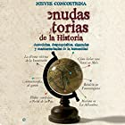Menudas historias de la historia [Wicked History Stories]: Anécdotas, despropósitos, algaradas y mamarrachadas de la humanidad Audiobook by Nieves Concostrina Narrated by Ines Oviedo