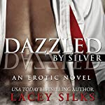 Dazzled by Silver: Prequel to the Layers Trilogy | Lacey Silks