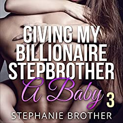 Giving My Billionaire Stepbrother a Baby, Book 3