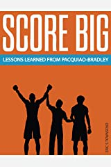 Score Big: Lessons Learned from a Classic Boxing Match — Success Books, Winning, Feedback, Personal Improvement: Kindle Books, Small Books, Short Reads (Go Booklets Book 1) Kindle Edition