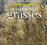 Step-by-Step Ornamental Grasses, Better Homes and Gardens Editors, 0696206595