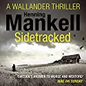 Sidetracked: An Inspector Wallander Mystery Audiobook by Henning Mankell Narrated by Sean Barrett