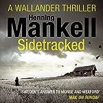 Sidetracked: An Inspector Wallander Mystery   Henning Mankell