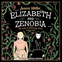 Elizabeth and Zenobia Audiobook by Jessica Miller Narrated by Shiromi Arserio