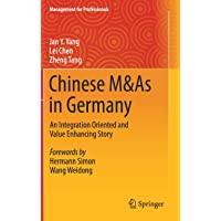 Chinese M&As in Germany: An Integration Oriented and Value Enhancing Story