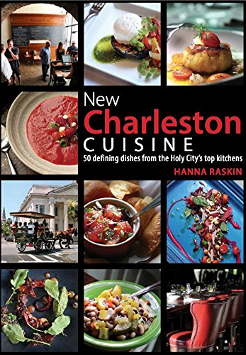 New Charleston Cuisine: 50 Defining Dishes from the Holy City's Top Kitchens pdf