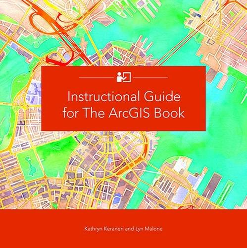 Instructional Guide for The ArcGIS Book (The ArcGIS Books)
