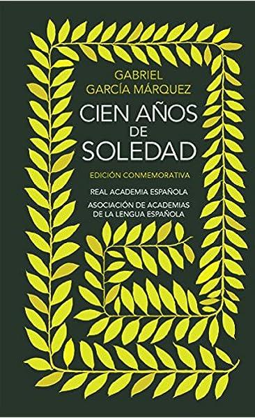 Amazon.com: Cien años de soledad: Edición Conmemorativa (Spanish Edition)  (9788420471839): García Márquez, Gabriel: Books