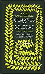 Cien Años De Soledad Edición Conmemorativa Spanish Edition 9788420471839 García Márquez Gabriel Books