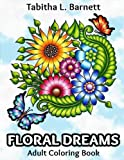 Floral Dreams: 68 pages of flowers, insects, mandalas and more to color