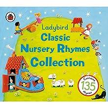 Ladybird: Classic Nursery Rhymes Collection | Livre audio Auteur(s) :  Ladybird Narrateur(s) : Gwyneth Herbert, Harry Bird