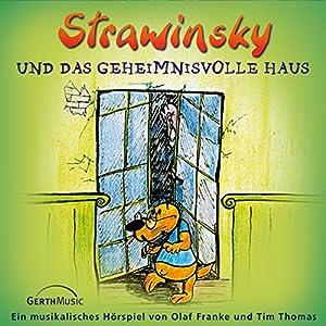 Strawinsky und das geheimnisvolle Haus (Strawinsky 3) Hörspiel