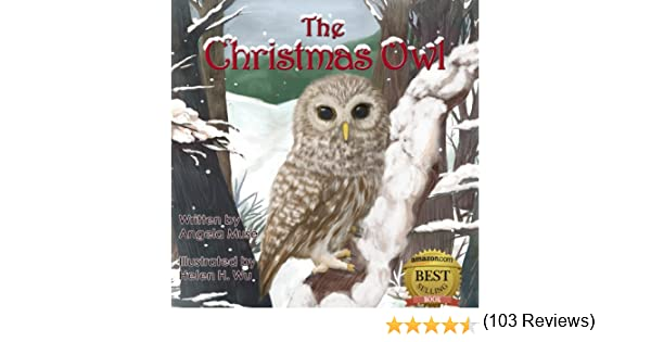 The Christmas Owl - Kindle edition by Angela Muse, Helen H. Wu ...