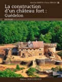 Image de Construction d'un Chateau Fort : Guedelon