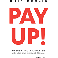Pay Up!: Preventing A Disaster With Your Own Insurance Company
