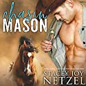 Chasin' Mason Audiobook by Stacey Joy Netzel Narrated by Andrea Buchanan