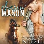 Chasin' Mason   Stacey Joy Netzel