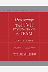 Overcoming the Five Dysfunctions of a Team: A Field Guide for Leaders, Managers, and Facilitators Paperback