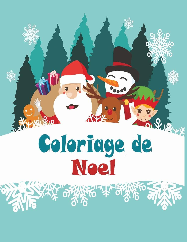 Amazon Coloriage De Noel 40 Illustrations Tres Variees Sur Le Theme De Noel Grand Format A4 Grand Livre De Coloriage Pour Enfants De 6 A 12 Ans Desbiens Assia Internet