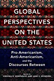 img - for Global Perspectives on the United States: Pro-Americanism, Anti-Americanism, and the Discourses Between (Global Studies of the United States) book / textbook / text book