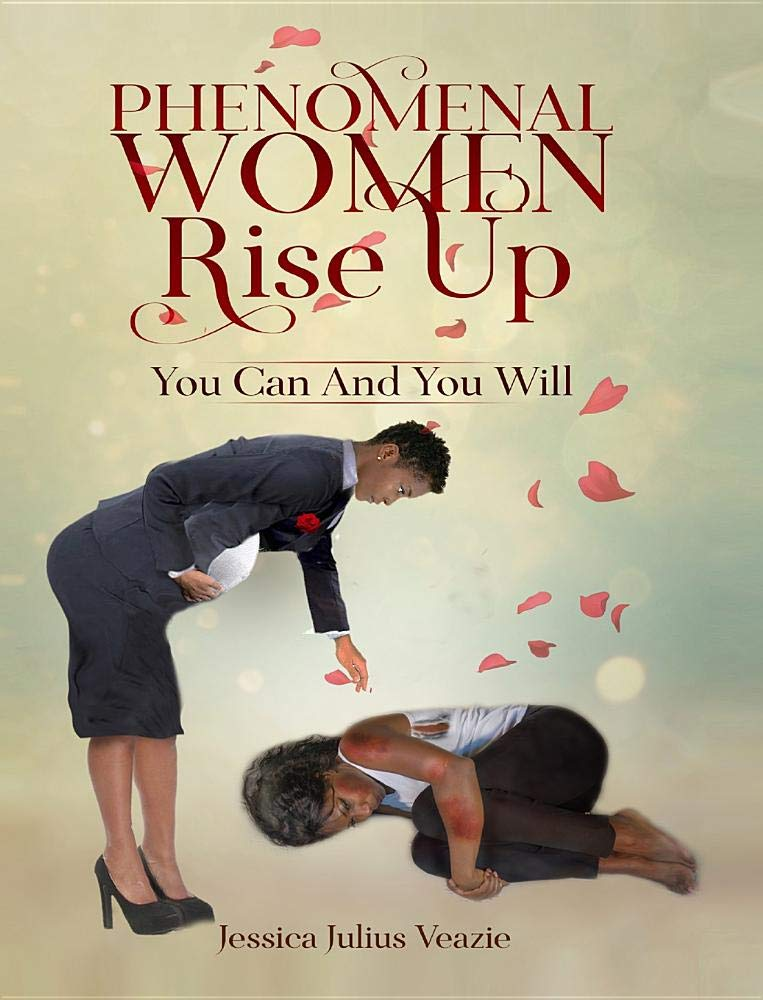 Phenomenal Women Rise Up: You Can And You Will: Jessica ...