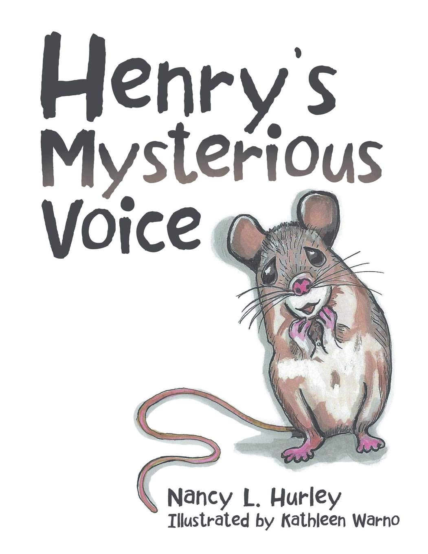 Henrys Mysterious Voice: Amazon.es: Hurley, Nancy L., Warno ...
