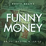 Funny Money, Rusty Evans, 1618626655