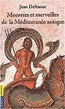 Monstres et merveilles de la méditerranée antique par Defrasne