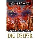 Dig Deeper: A Hallie James Mystery (The Hallie James Mysteries Book 1)