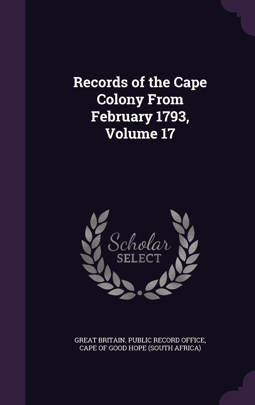 Download Records of the Cape Colony from February 1793, Volume 17 PDF