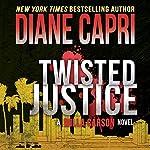 Twisted Justice: Justice, Book 2   Diane Capri