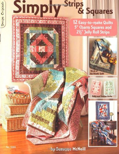 Simply Strips & Squares: 12 Easy To Make Quilts (Strips Design Originals Simply)
