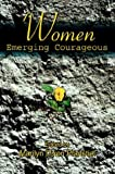 Women Emerging Courageous, Marilyn Pfanstiel, 0595758428