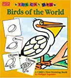 Kids Can Draw Birds of the World (Kids Can Draw Series)